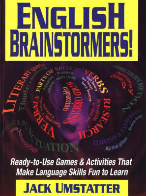 English Brainstormers Ready-to-use Games and Activities That Make Language Skills Fun to Learn by Jack Umstatter