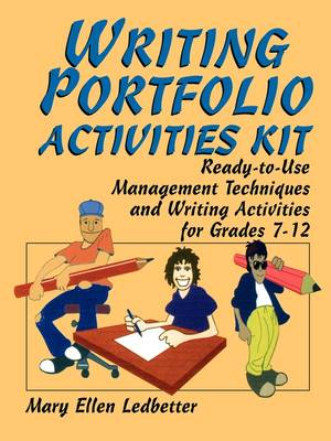 Writing Portfolio Activities Kit Ready-to-use Management Techniques and Writing Activities for Grades 7-12 by Mary Ellen Ledbetter