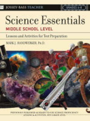 Science Essentials Middle School Level Lessons and Activities for Test Preparation by Mark J. Handwerker