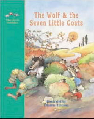 The Wolf and the Seven Little Goats A Fairy Tale by Jacob Grimm, Wilhelm Grimm, Molly Stevens