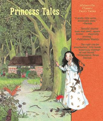 The Princess Tales by Grimm Brothers, Hans Christian Andersen, Charles Perrault