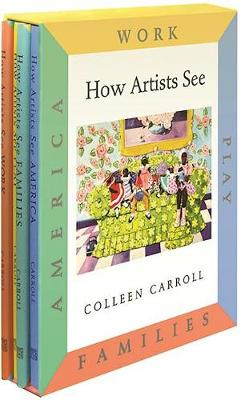 How Artists See Work , Play , Families , America by Colleen Carroll
