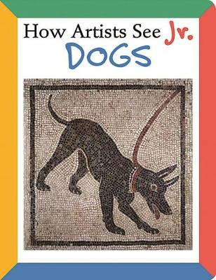 How Artists See Jr.: Dogs by Colleen Carroll