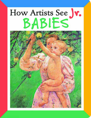 How Artists See Jr. Babies by Colleen Carroll