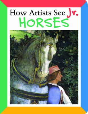 How Artists See Jr.: Horses by Colleen Carroll