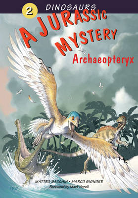 A Jurassic Mystery Archaeopteryx by Marco Signore, Mark Norell