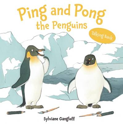 Ping and Pong the Penguins by Sylviane Gangloff