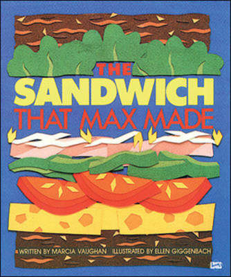 The Sandwich That Max Made by Marcia Vaughan