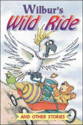 Wilbur's Wild Ride and Other Stories Level 6 by McGraw-Hill Education