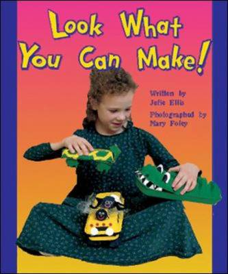 Look What You Can Make! Level 6 by McGraw-Hill Education