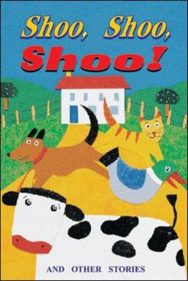 Shoo, Shoo, Shoo! And Other Stories Level 7 by McGraw-Hill Education
