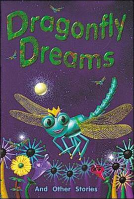 Dragonfly Dreams and Other Stories (Level 19) by McGraw-Hill Education