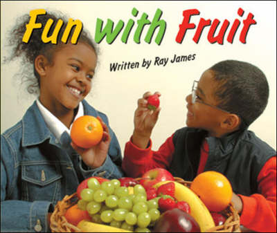 Fun with Fruit by Ray James