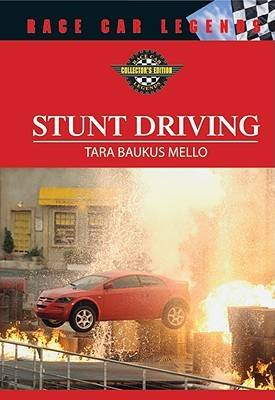 Stunt Driving by Tara Baukus Mello