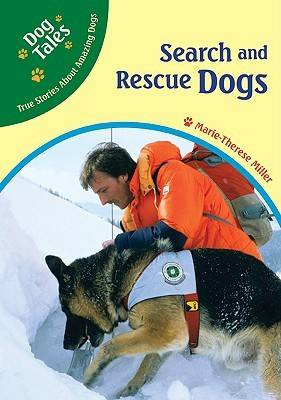Search and Rescue Dogs by Marie-Therese Miller