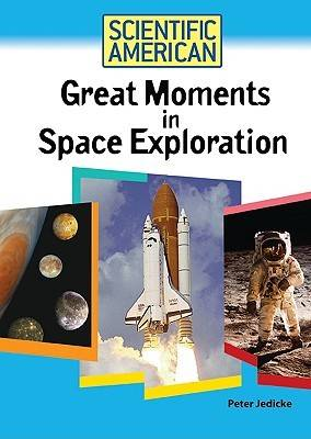 Great Moments in Space Exploration by Peter Jedicke