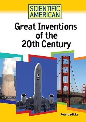 Great Inventions of the 20th Century by Peter Jedicke