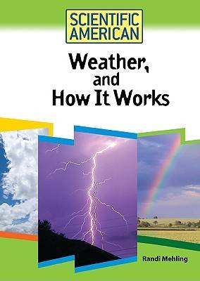 Weather, and How it Works by Randi Mehling