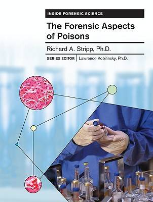 The Forensic Aspects of Poisons by Richard Stripp