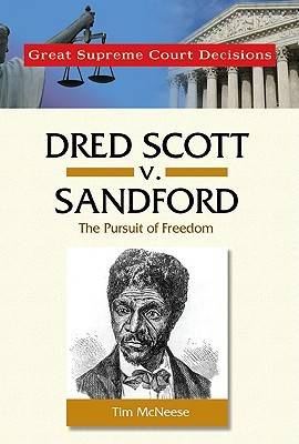Dred Scott v. Sandford by Tim McNeese