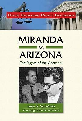 Miranda v. Arizona by Larry A. van Meter