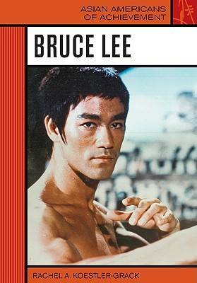 Bruce Lee by Rachel A. Koestler-Grack