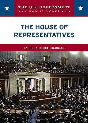 The House of Representatives by Rachel A. Koestler-Grack