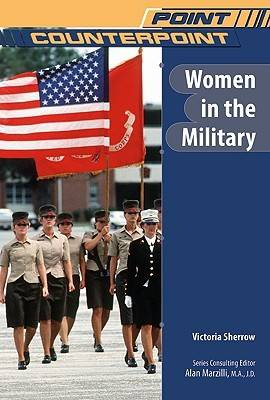 Women in the Military by Victoria Sherrow