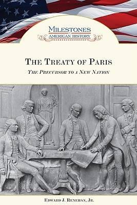 The Treaty of Paris by Edward J., Jr. Renehan