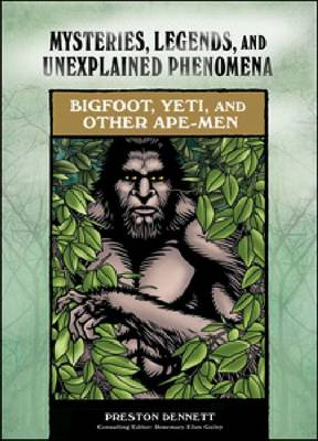 Bigfoot, Yeti, and Other Ape-men by Preston Dennett