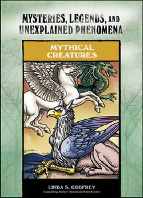 Mythical Creatures by Linda S. Godfrey