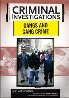 Gangs and Gang Crime by Michael Newton