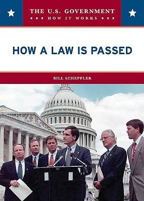 How a Law is Passed by Bill Scheppler