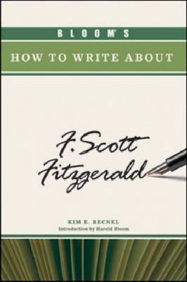 Bloom's How to Write About F. Scott Fitzgerald by Kim Becnel