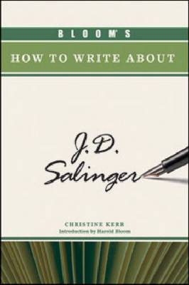 Bloom's How to Write About J.D. Salinger by Christine Kerr