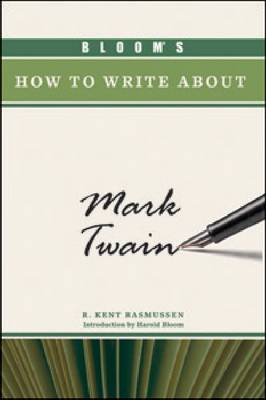 Bloom's How to Write About Mark Twain by R. Kent Rasmussen
