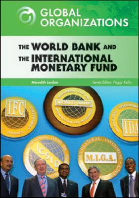 The World Bank and the International Monetary Fund by Meredith Lordan