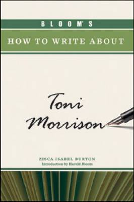 Bloom's How to Write About Toni Morrison by Zisca Isabel Burton