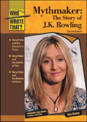 Mythmaker The Story of J.K. Rowling by Amy Sickels