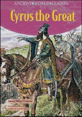 Cyrus the Great by Samuel Willard Crompton