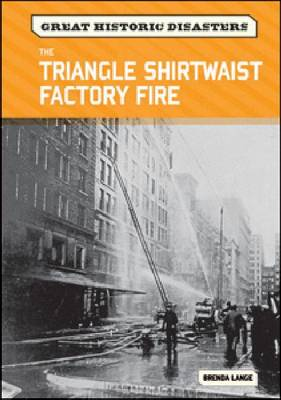 The Triangle Shirtwaist Factory Fire by Brenda Lange