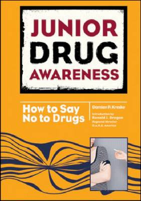 How to Say No to Drugs by Damian P. Kreske, Ronald J. Brogan