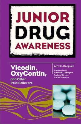 Vicodin, Oxycontin, and Other Pain Relievers by Amy E. Breguet, Ronald J. Brogan