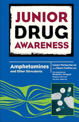 Amphetamines and Other Stimulants by Lianne Warburton, Diana Callfas, Ronald J. Brogan