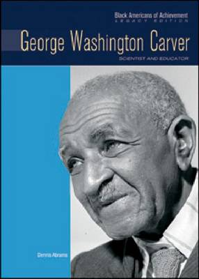 George Washington Carver Scientist and Inventor by Dennis Abrams