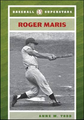 Roger Maris by Anne M. Todd