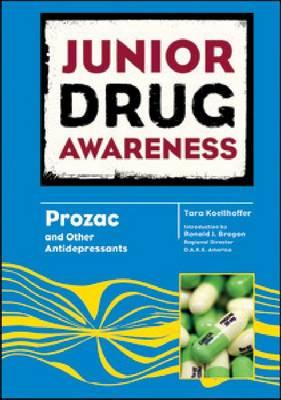 Prozac and Other Antidepressants by Tara Koellhoffer, Ronald J. Brogan