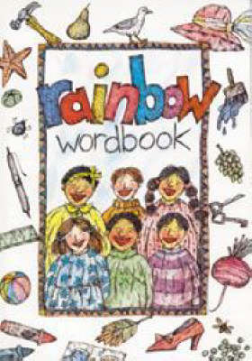 Rainbow Wordbook: English-Xhosa-Afrikaans Picture Dictionary by H.N. Basson
