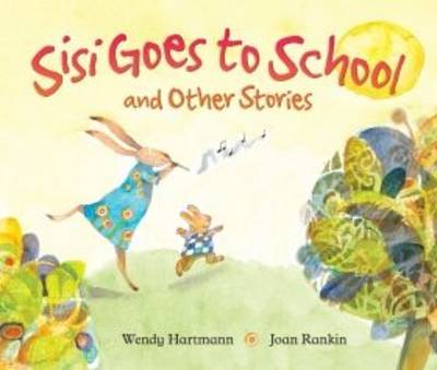 Sisi goes to school and other stories by Wendy Hartmann