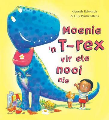 Moenie 'N T-Rex Vir Ete Nooi Nie by Gareth Edwards